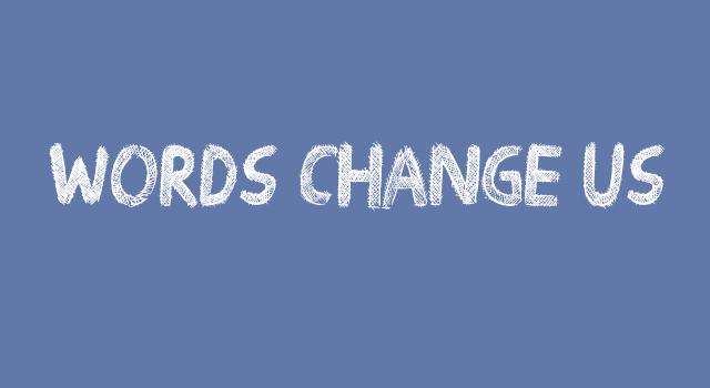 WordsChangeUs